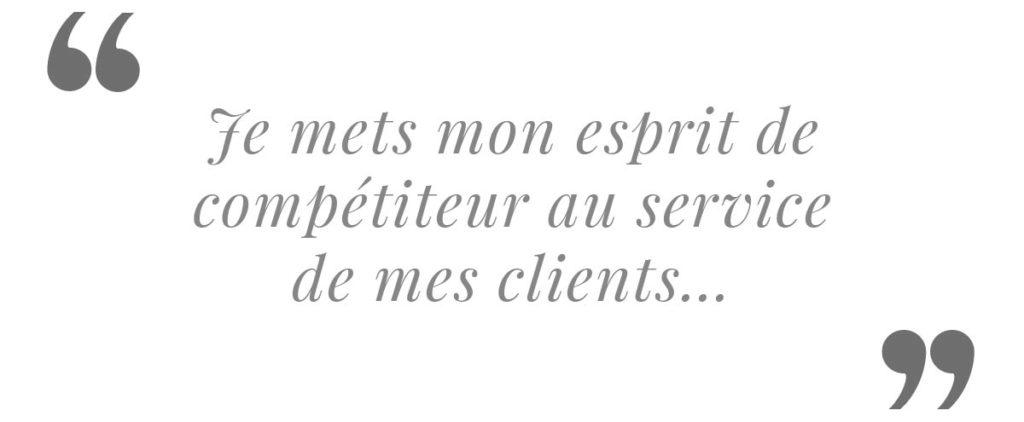 Citation Ludovic LIRON, je mets mon esprit de compétiteur au service de mes clients.